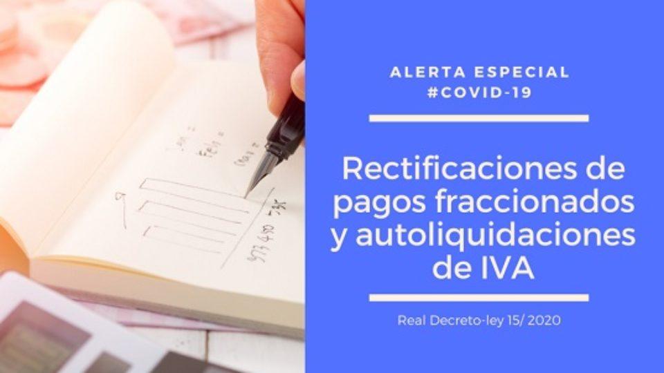 COVID-19.-Aviso-importante-sobre-rectificaciones-de-pagos-fraccionados-y-autoliquidaciones-de-IVA-